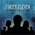 Finger Eleven Them Vs. You. Vs. Me (Deluxe Edition) And (Bonus Cuts)