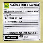 Barclay James Harvest Bob Harris Session (15th March 1972)