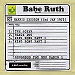 Babe Ruth Bob Harris Session (2nd January 1973)