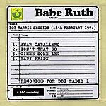 Babe Ruth Bob Harris Session (18th February 1974)