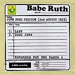 Babe Ruth John Peel Session (2nd August 1973)