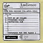 Audience John Peel Session (7th April 1972)
