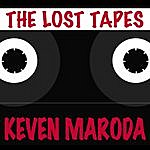 Keven Maroda The Lost Tapes