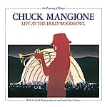 Chuck Mangione An Evening Of Magic: Live At The Hollywood Bowl