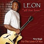 Leon For The Love Of You