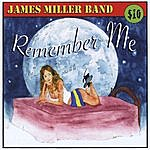 James Miller Remember Me