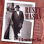 Rusty Mason I Remember You