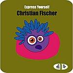Christian Fischer Express Yourself