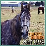 Lonesome Brothers Pony Tales
