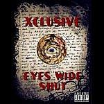 Xclusive Eyes Wide Shut
