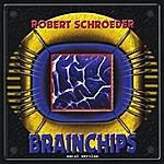 Robert Schroeder Brainchips (Vocal Version)