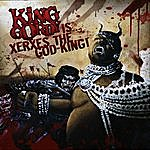 King Gordy Xerxes The God King