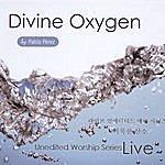 Pablo Perez Divine Oxygen
