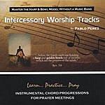 Pablo Perez Intercessory Worship Tracks