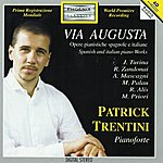 Patrick Trentini Via Augusta (Spanish And Italian Piano Works)