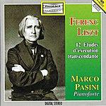 Marco Pasini Ferenc Liszt: 12 Etudes D'exécution Transcendante