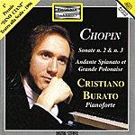 Cristiano Burato Fryderyk Chopin: Sonate Per Pianoforte No. 2 & 3