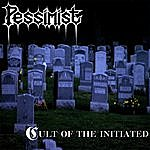 Pessimist Cult Of The Initiated