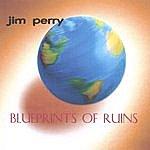 Jim Perry Blueprints Of Ruins