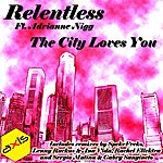 Relentless The City Loves You (Feat. Adrianne Nigg)