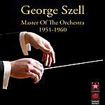 George Szell Master Of The Orchestra 1951-1960