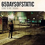 65daysofstatic Weak4/Come To Me