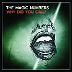 The Magic Numbers Why DID You Call?