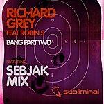 Richard Grey Bang - Part Two