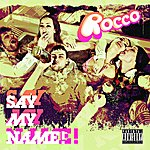 Rocco Say My Name