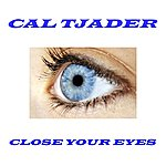 Cal Tjader Close Your Eyes