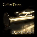 Clifford Brown Bones For Jones