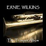 Ernie Wilkins The Trumpet Album