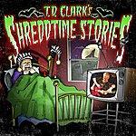 T. D. Clark Shreddtime Stories