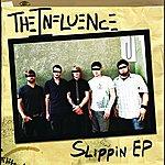 Influence Slippin Ep