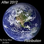 Terry Shaw After 2012 Retribution