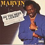 Marvin Sease Do You Need A Licker?