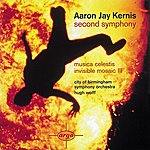 City Of Birmingham Symphony Orchestra Kernis: Second Symphony/Musica Celestis/Invisible Mosaic II