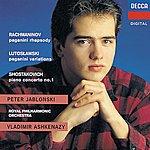 Peter Jablonski Rachmaninov/Shostakovich/Lutoslawski: Rhapsody On A Theme Of Paganini/Piano Concerto No.1/Paganini Vars