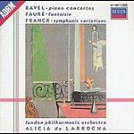 Alicia De Larrocha Ravel: Piano Concertos/Franck: Variations Symphoniques/Fauré: Fantaisie