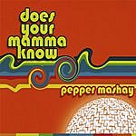 Pepper Mashay Does Your Mamma Know