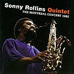 Sonny Rollins Quintet The Montreal Concert 1982