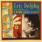 Eric Dolphy The Complete Latin Jazz Sides