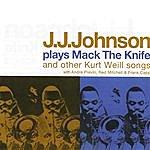 J.J. Johnson J.J. Johnson Plays Mack The Knife And Other Kurt Weill Songs