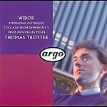 Thomas Trotter Widor: Symphonie Gothique, Etc.