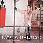 Patrik Isaksson VI Som Aldrig Landat