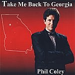 Phil Coley Take Me Back To Georgia