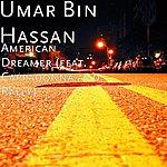 Umar Bin Hassan American Dreamer (Feat. Cappadonna And Rally)