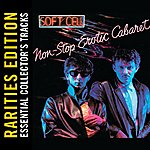 Soft Cell Non-Stop Erotic Cabaret (Rarities Edition)