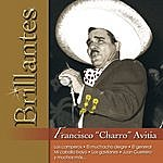 "Francisco Charro Avitia Brillantes - Francisco ""Charro"" Avitia"
