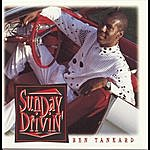 Ben Tankard Sunday Driving